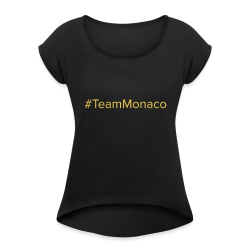 Team Monaco - Women's Roll Cuff T-Shirt