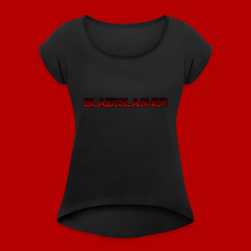 BlazeSlasger title - Women's Roll Cuff T-Shirt