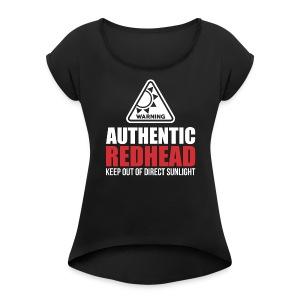 Authentic Redhead Funny Women T-Shirt - Women's Roll Cuff T-Shirt