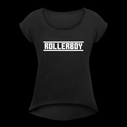 Exclusive ROLLERBOY NAME LABLE - Women's Roll Cuff T-Shirt
