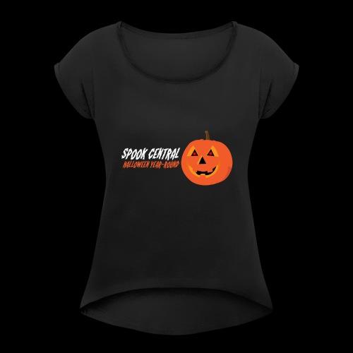 Spook Central, Halloween Year Round - Women's Roll Cuff T-Shirt