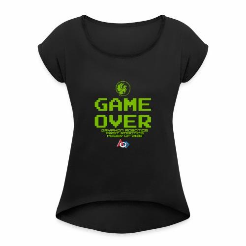 Game over shirt clear - Women's Roll Cuff T-Shirt