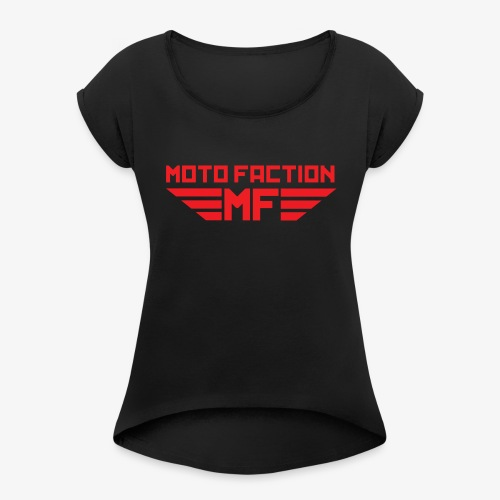 MotoFaction Logo - Women's Roll Cuff T-Shirt