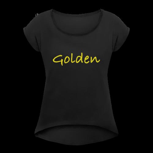 Golden Official - Women's Roll Cuff T-Shirt