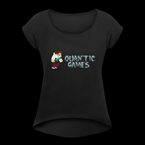 Quantic_GamesYT - Women's Roll Cuff T-Shirt