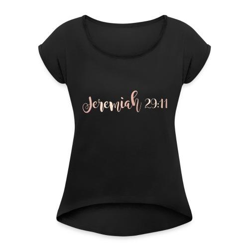 Jeremiah 29:11 - Women's Roll Cuff T-Shirt