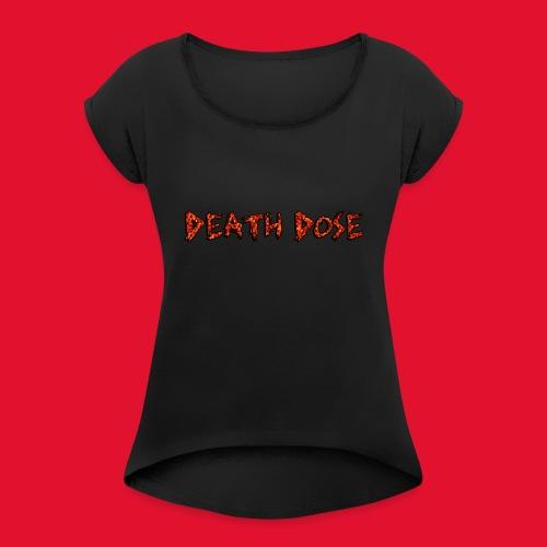Death Dose - Women's Roll Cuff T-Shirt