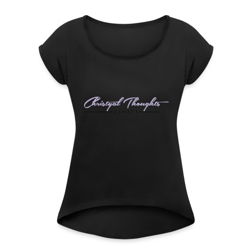 Christyal Thoughts C3N3T31 CP - Women's Roll Cuff T-Shirt