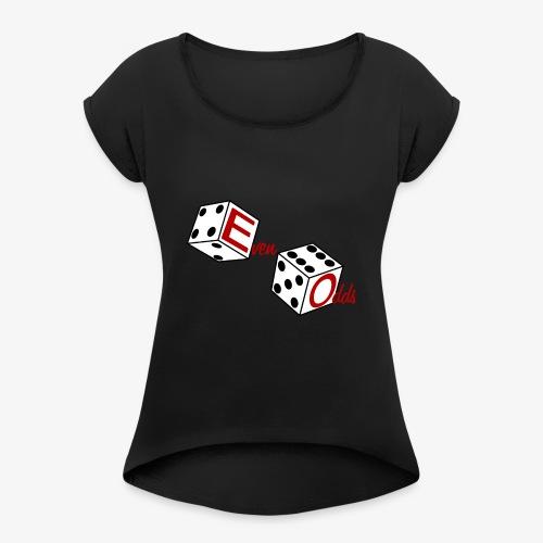Even Odds Dice Logo - Women's Roll Cuff T-Shirt