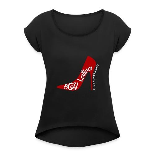 SOY LATINA LOGOblackshirt - Women's Roll Cuff T-Shirt