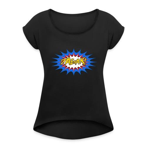 Daebak! - Women's Roll Cuff T-Shirt