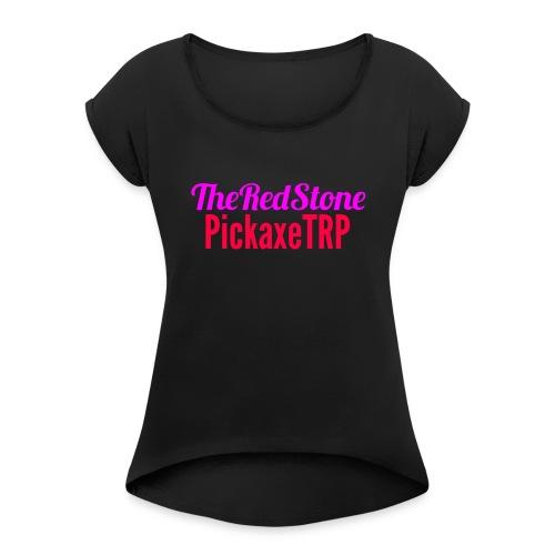 TheRedStonePickaxe - Women's Roll Cuff T-Shirt