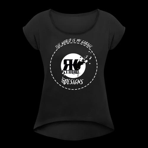 The World is My Garage - Women's Roll Cuff T-Shirt