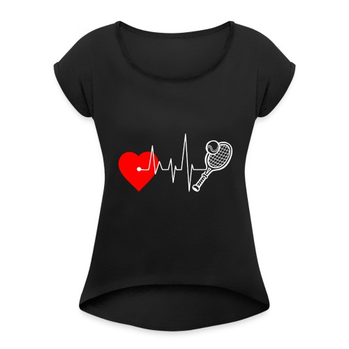 I love Tennis - Women's Roll Cuff T-Shirt