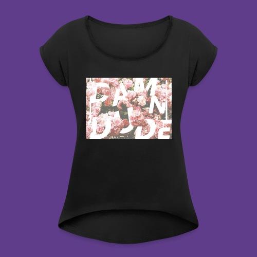 Damn Dude First edition - Women's Roll Cuff T-Shirt