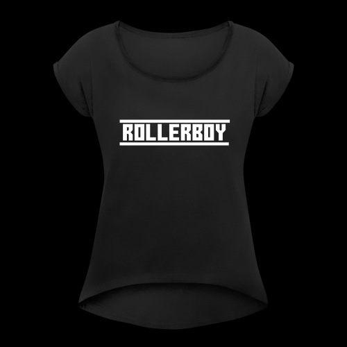 Exclusive ROLLERBOY NAME LABLEh - Women's Roll Cuff T-Shirt