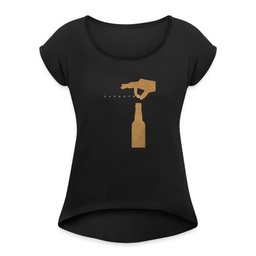 THE HANGOVER - Women's Roll Cuff T-Shirt