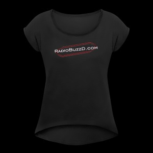 RadioBuzzD Shop Online Radio Station - Women's Roll Cuff T-Shirt