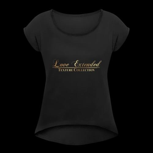 Love Extended - Women's Roll Cuff T-Shirt