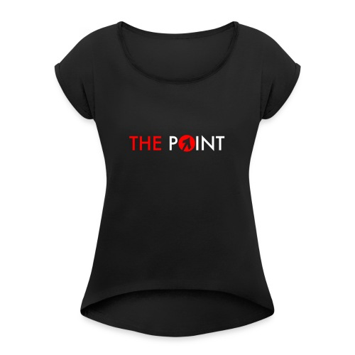 ThePoint - Women's Roll Cuff T-Shirt