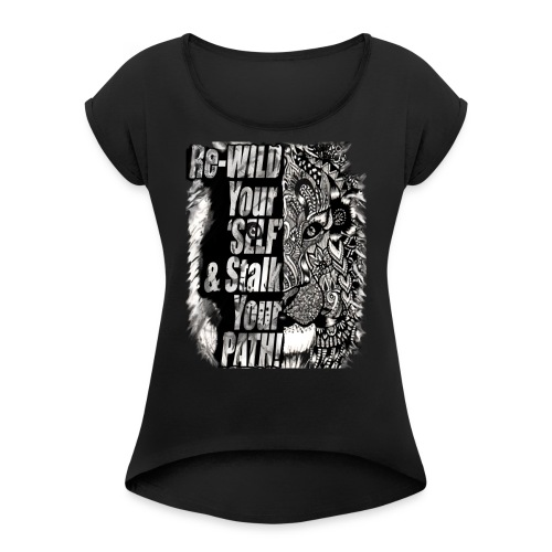 Re-WILD and Stalk Tees - Women's Roll Cuff T-Shirt