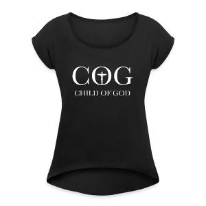 Child Of God - Women's Roll Cuff T-Shirt