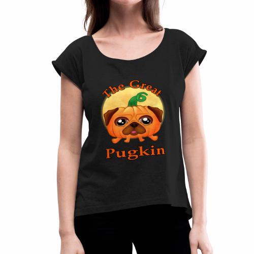 The Great Pugkin Halloween T-Shirt - Pug Shirt - Women's Roll Cuff T-Shirt