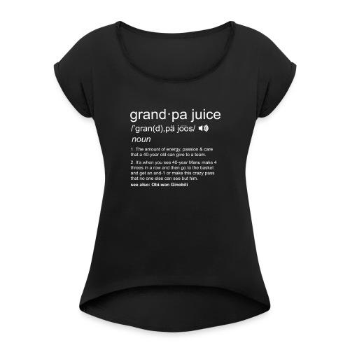 Grandpa Juice - Women's Roll Cuff T-Shirt