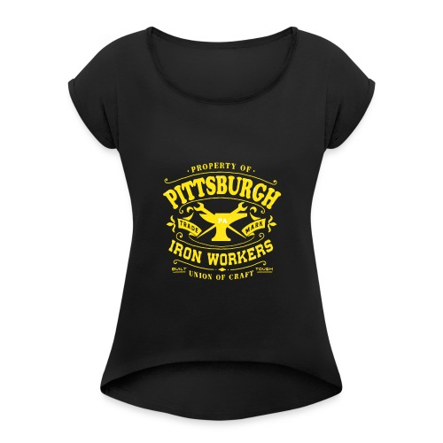 Pittsburgh Iron Workers - Women's Roll Cuff T-Shirt