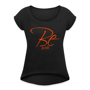 Be all you were created to be - Women's Roll Cuff T-Shirt
