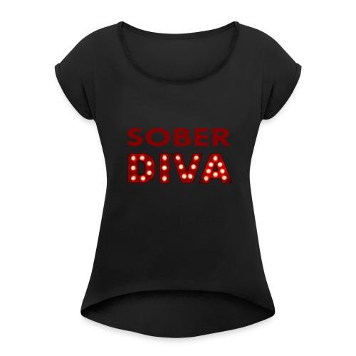 Sober Diva in Lights Gear - Women's Roll Cuff T-Shirt