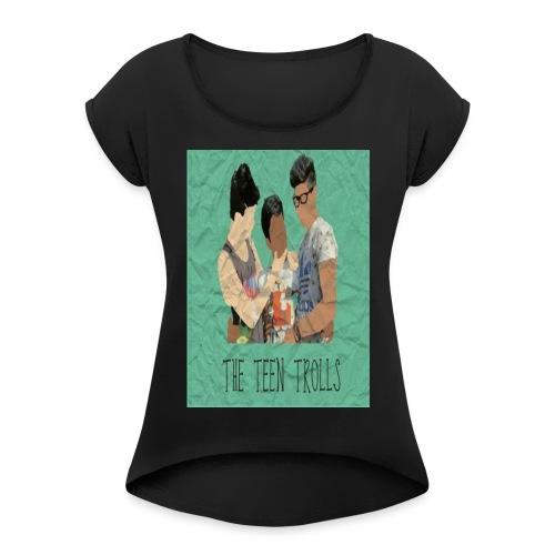 THE TEEN TROLLS - T-SHIRT - Women's Roll Cuff T-Shirt