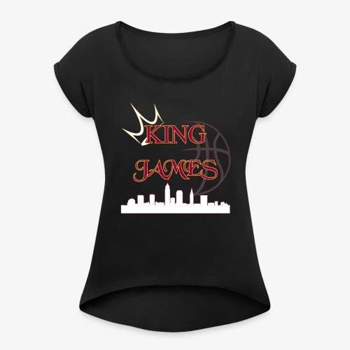 king james - Women's Roll Cuff T-Shirt