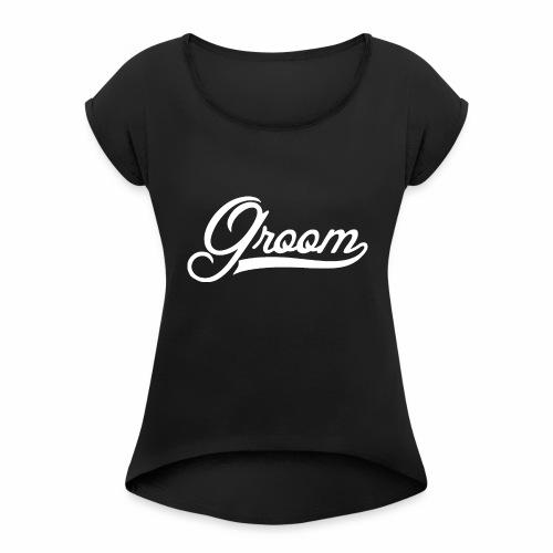 Wedding For Groom 1 - Women's Roll Cuff T-Shirt