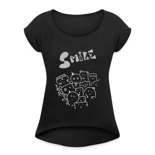 smile - Women's Roll Cuff T-Shirt