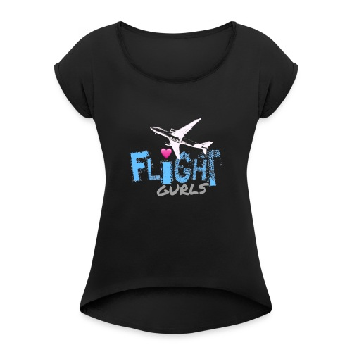 FLIGHT GURLS - Women's Roll Cuff T-Shirt