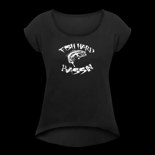 Fish Hard Logo - Women's Roll Cuff T-Shirt