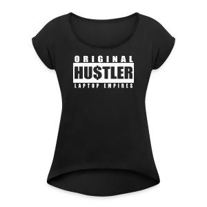 Orig Hustler WhiteNB - Women's Roll Cuff T-Shirt