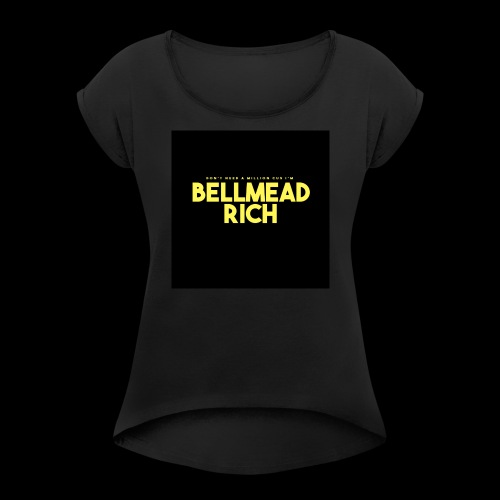 Dont Need A Million - Women's Roll Cuff T-Shirt