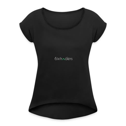 6ixtraders Tee - Women's Roll Cuff T-Shirt
