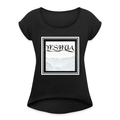 YESHUA - Women's Roll Cuff T-Shirt