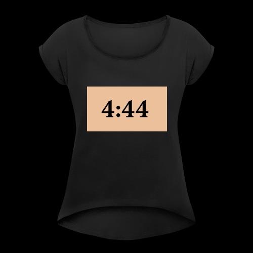 4:44 - Women's Roll Cuff T-Shirt