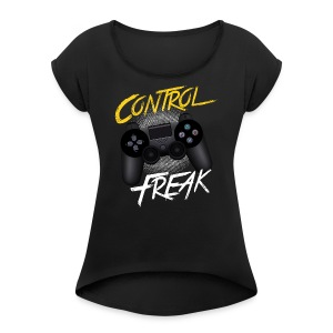 Control Freak - Women's Roll Cuff T-Shirt