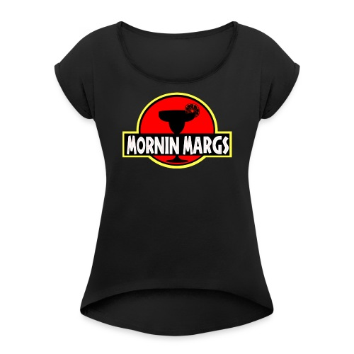 Mornin Margs JP - Women's Roll Cuff T-Shirt