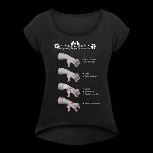 Recognizing People by Hand Scar - Women's Roll Cuff T-Shirt