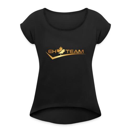 EhTeam Transparent Original Full - Women's Roll Cuff T-Shirt