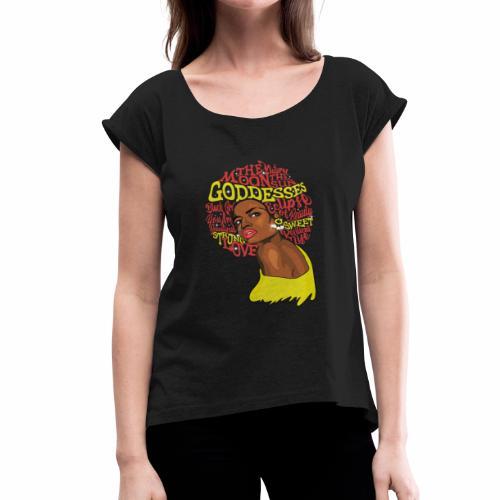 Goddessess - Women's Roll Cuff T-Shirt