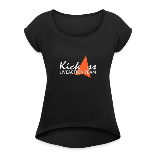 KICKASS - Women's Roll Cuff T-Shirt
