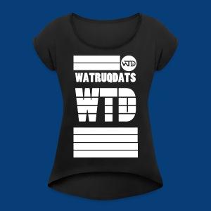 WTD Shirt (White on Black) - Women's Roll Cuff T-Shirt