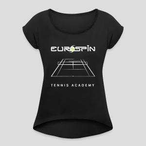 EuroSpin Tennis Design Eurospin Logo - Women's Roll Cuff T-Shirt